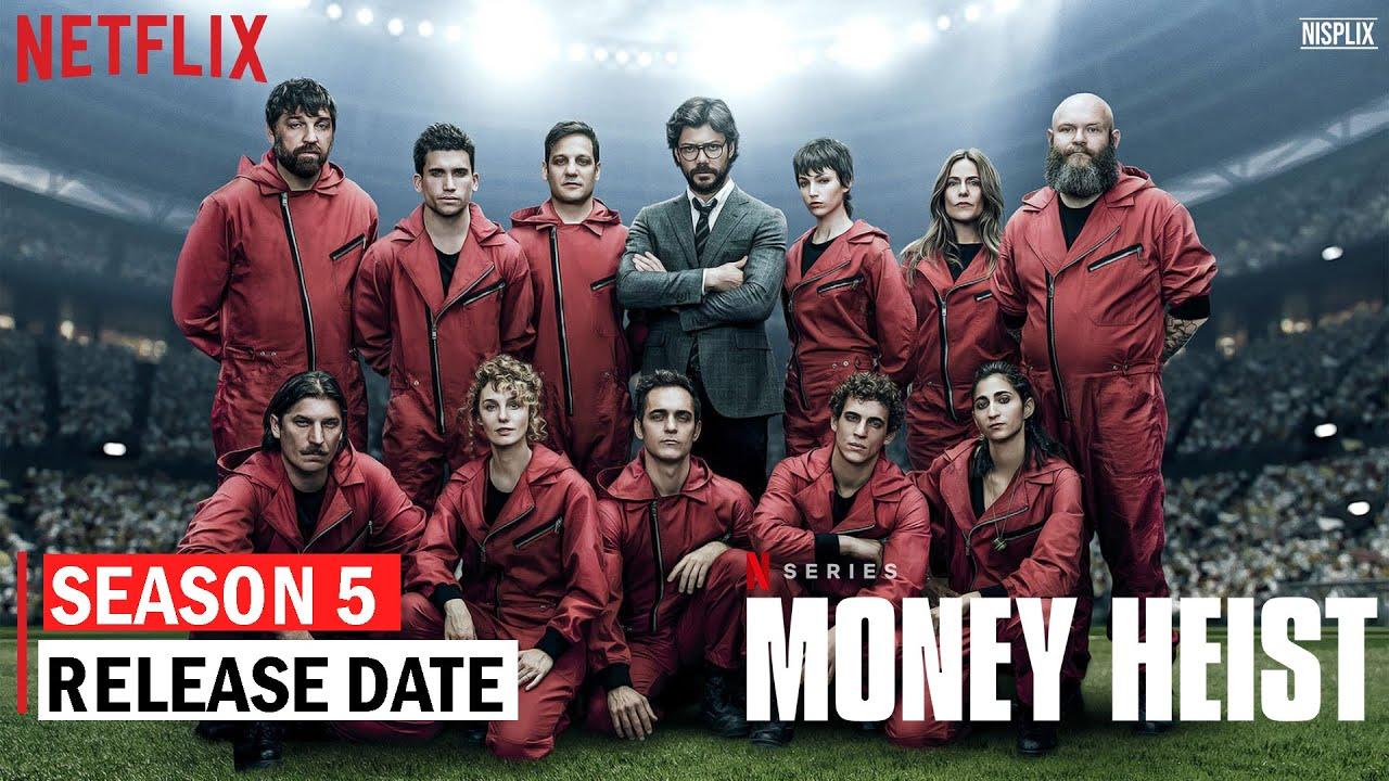 Money Heist Season 5 Release Date, Cast & Updates