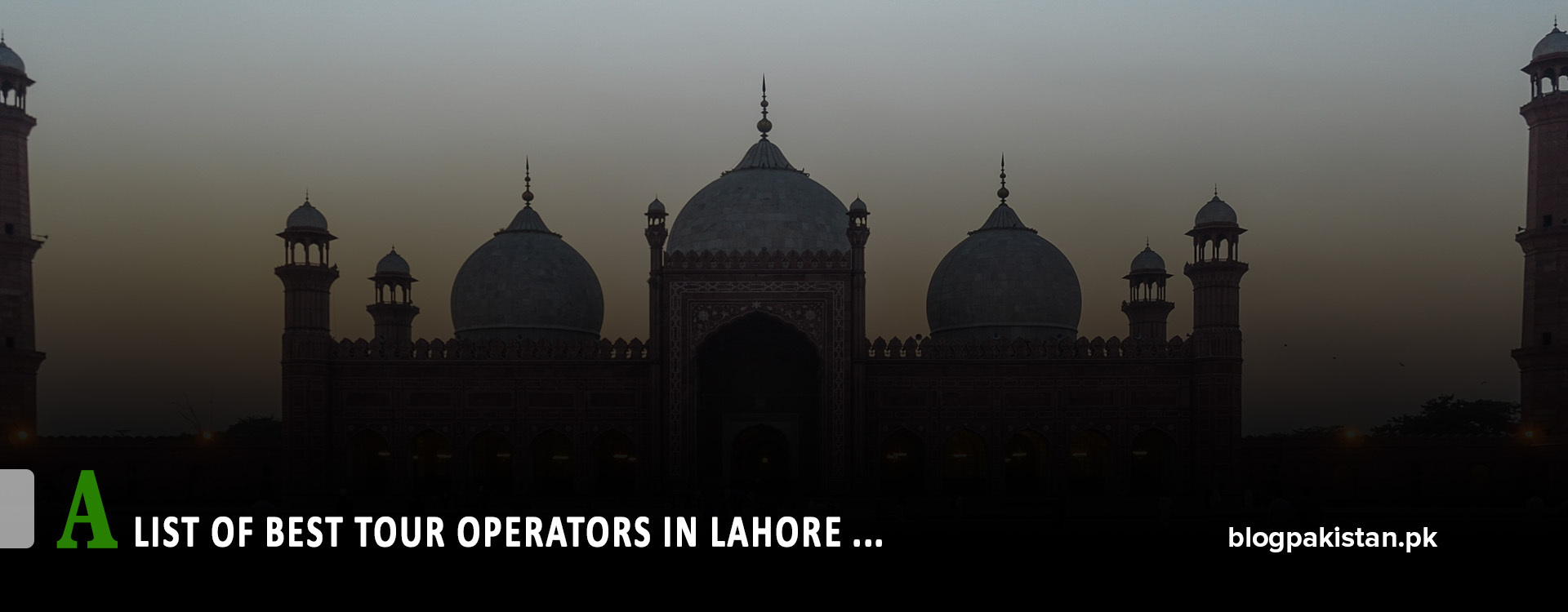 7 Best Tour Operators in Lahore Offering Complete Tourism Services