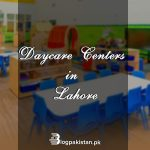 daycare center in Lahore