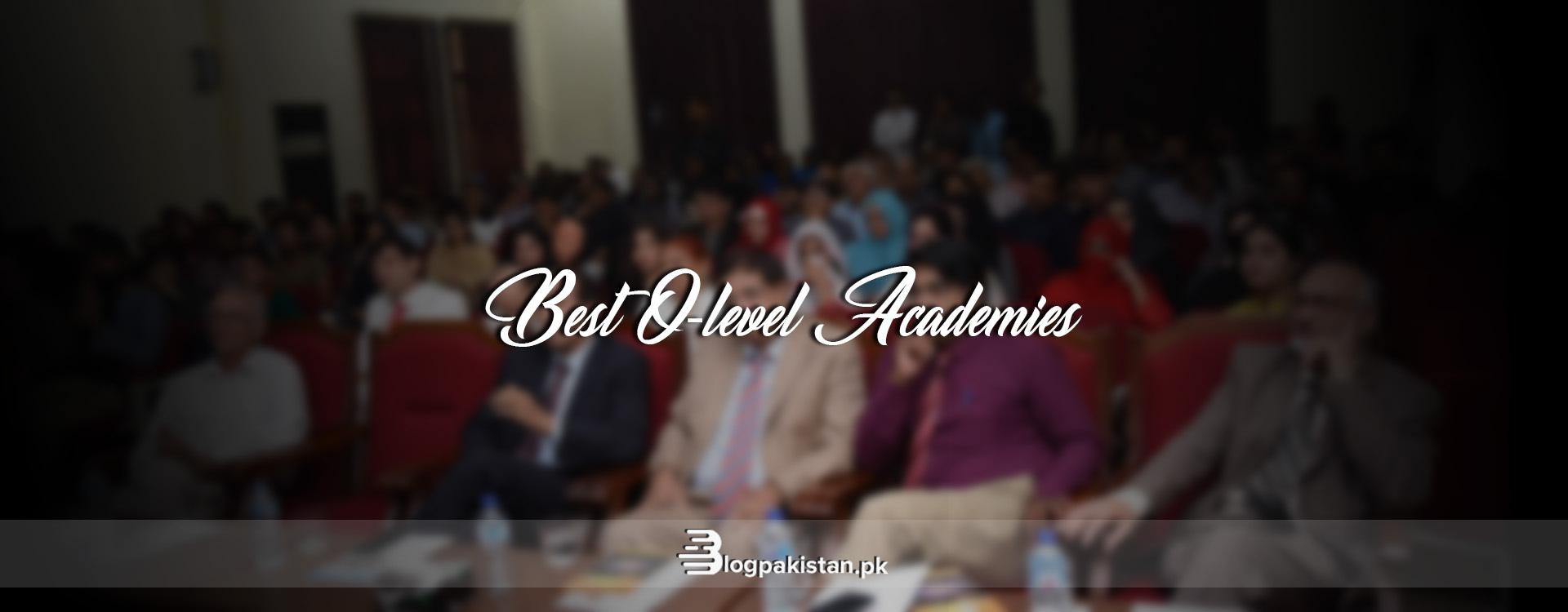 Best O-level academies in Islamabad and Rawalpindi