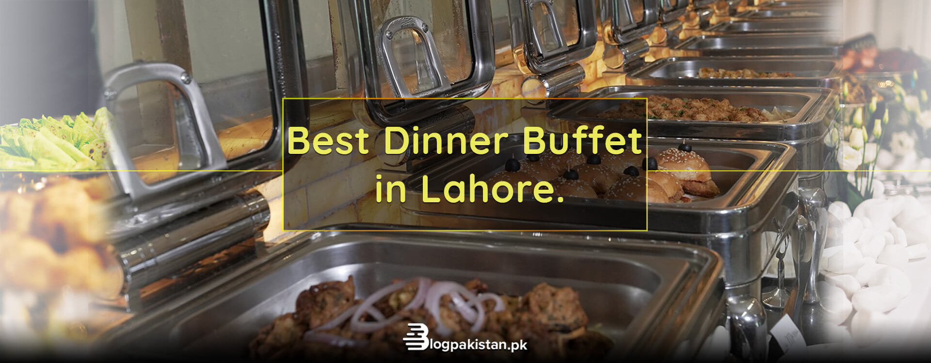 dinner buffet in lahore