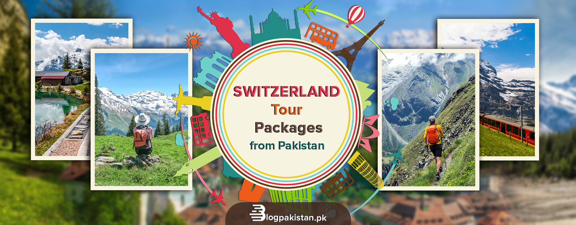 Switzerland Tour Packages from Pakistan