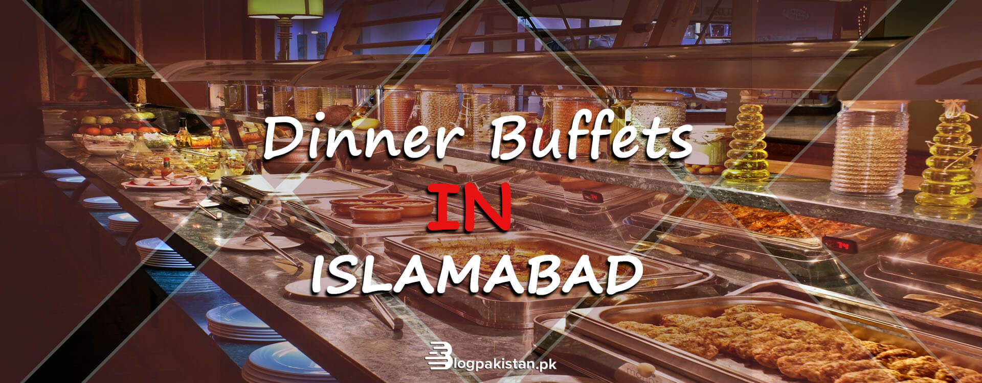 Dinner Buffet in Islamabad