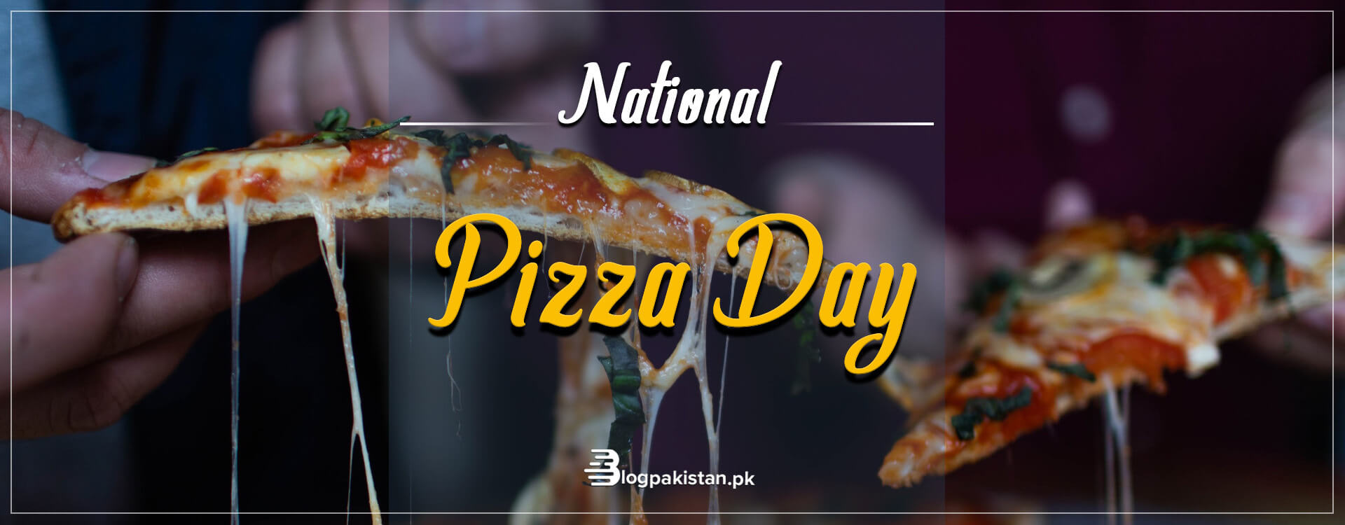 National Pizza Day: Fascinating Facts You Need to Know